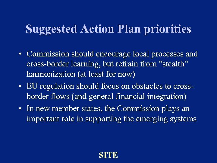 Suggested Action Plan priorities • Commission should encourage local processes and cross-border learning, but