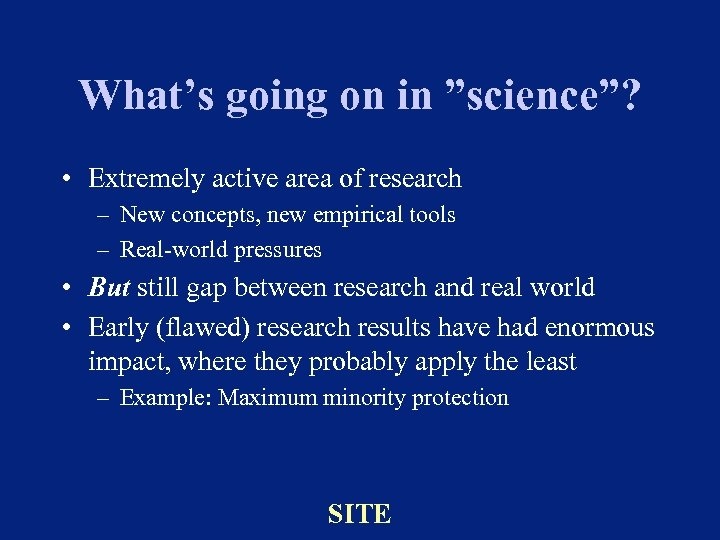 """What's going on in """"science""""? • Extremely active area of research – New concepts,"""