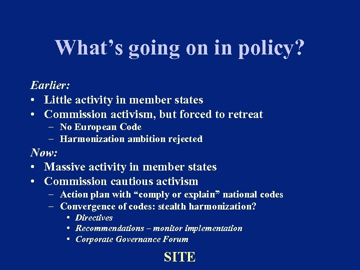 What's going on in policy? Earlier: • Little activity in member states • Commission