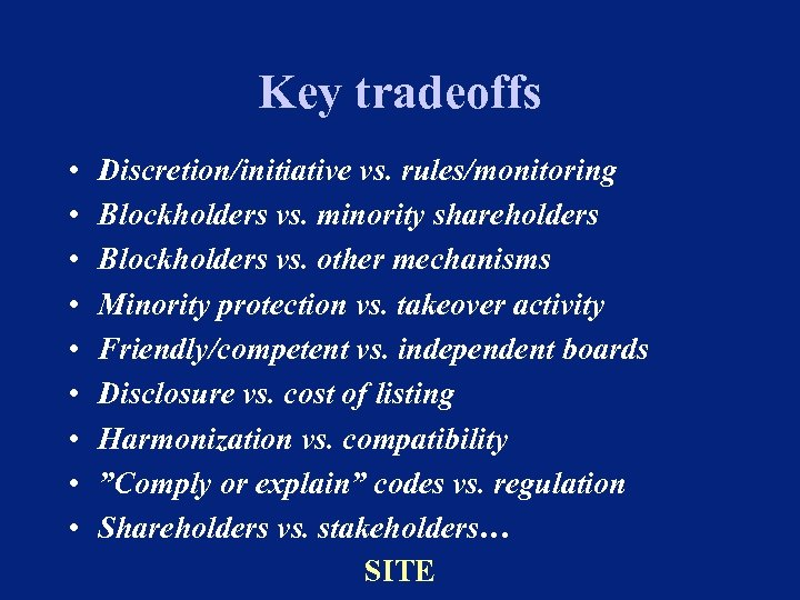 Key tradeoffs • • • Discretion/initiative vs. rules/monitoring Blockholders vs. minority shareholders Blockholders vs.