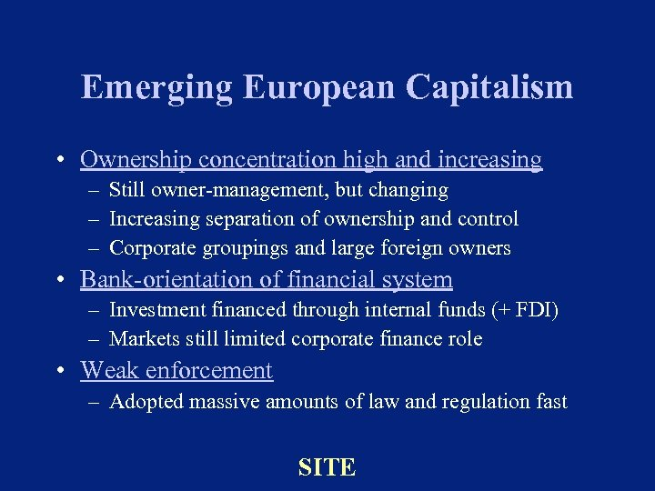 Emerging European Capitalism • Ownership concentration high and increasing – Still owner-management, but changing