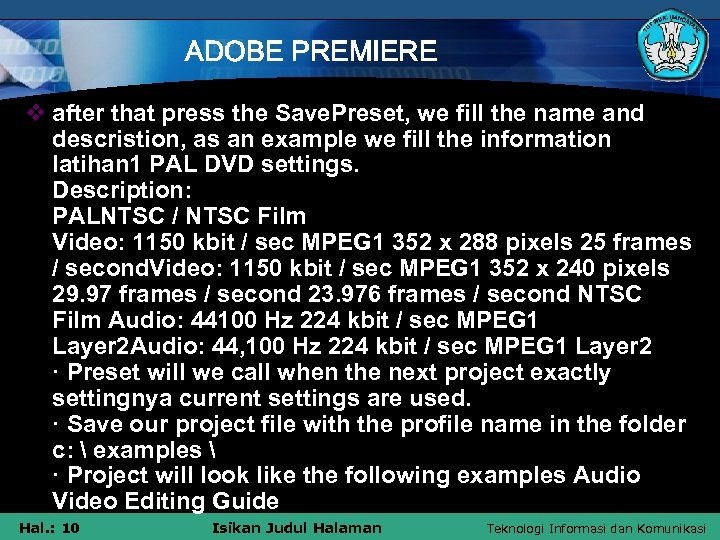 ADOBE PREMIERE v after that press the Save. Preset, we fill the name and