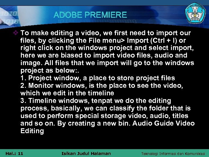 ADOBE PREMIERE v To make editing a video, we first need to import our