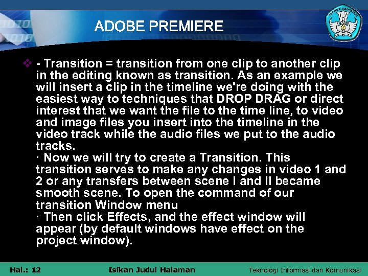ADOBE PREMIERE v - Transition = transition from one clip to another clip in