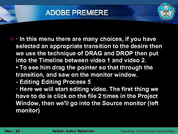 ADOBE PREMIERE v · In this menu there are many choices, if you have