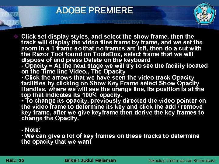 ADOBE PREMIERE v Click set display styles, and select the show frame, then the