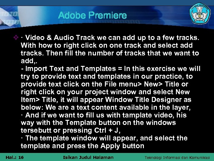 Adobe Premiere v · Video & Audio Track we can add up to a