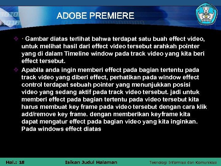 ADOBE PREMIERE v · Gambar diatas terlihat bahwa terdapat satu buah effect video, untuk