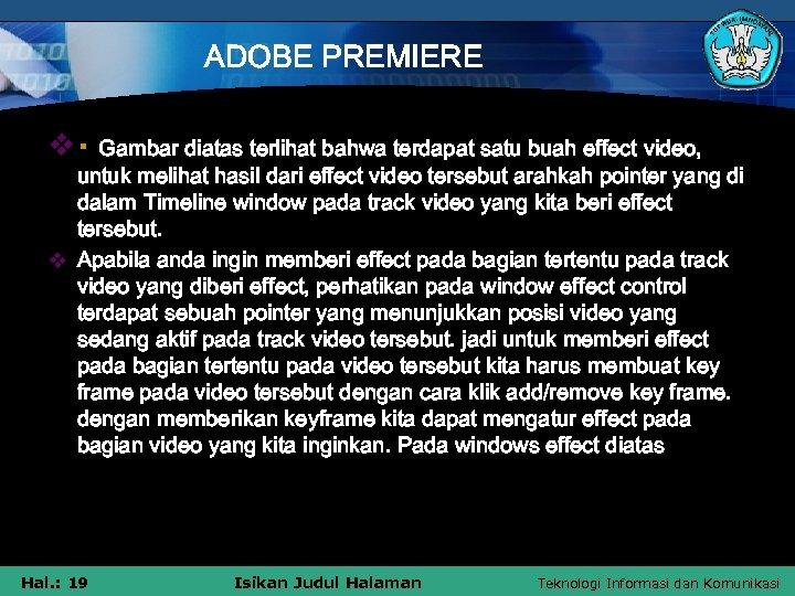 ADOBE PREMIERE v· Gambar diatas terlihat bahwa terdapat satu buah effect video, untuk melihat