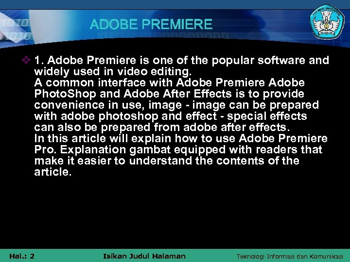 ADOBE PREMIERE v 1. Adobe Premiere is one of the popular software and widely