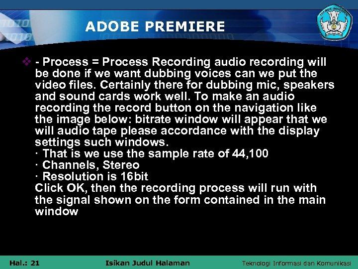 ADOBE PREMIERE v - Process = Process Recording audio recording will be done if