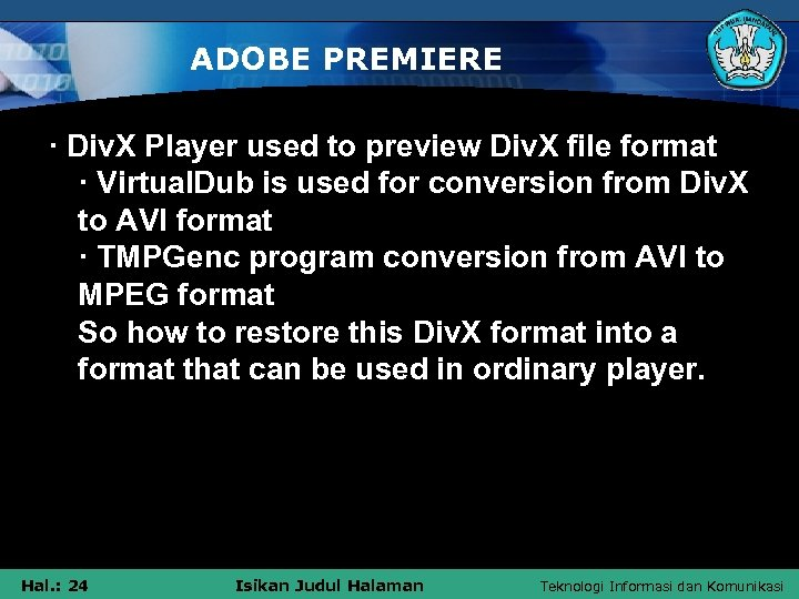 ADOBE PREMIERE · Div. X Player used to preview Div. X file format ·