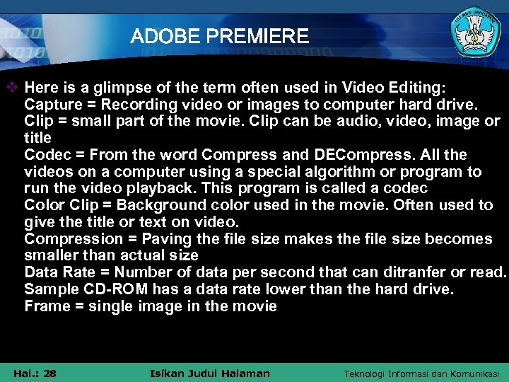 ADOBE PREMIERE v Here is a glimpse of the term often used in Video