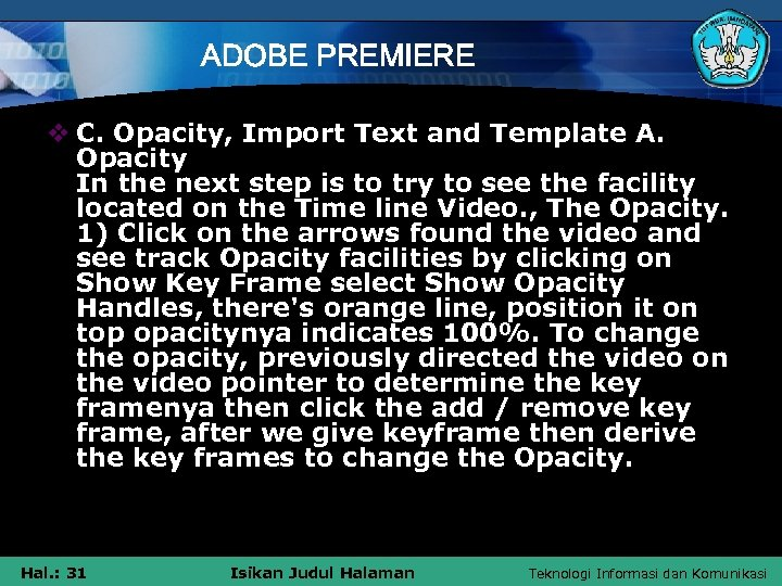 ADOBE PREMIERE v C. Opacity, Import Text and Template A. Opacity In the next