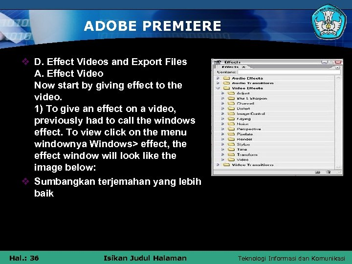 ADOBE PREMIERE v D. Effect Videos and Export Files A. Effect Video Now start