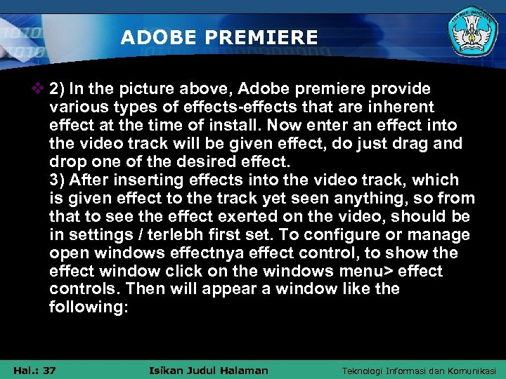 ADOBE PREMIERE v 2) In the picture above, Adobe premiere provide various types of