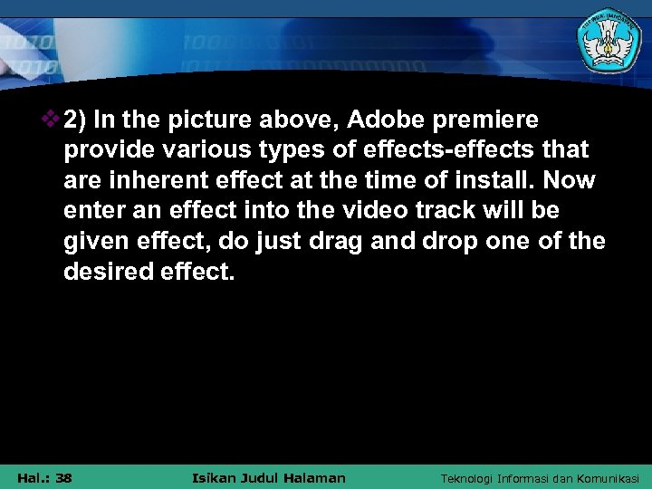 v 2) In the picture above, Adobe premiere provide various types of effects-effects that