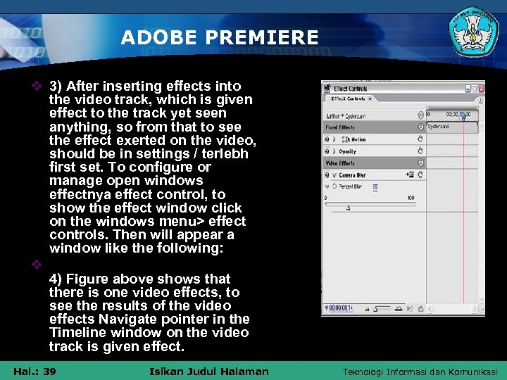 ADOBE PREMIERE v 3) After inserting effects into the video track, which is given