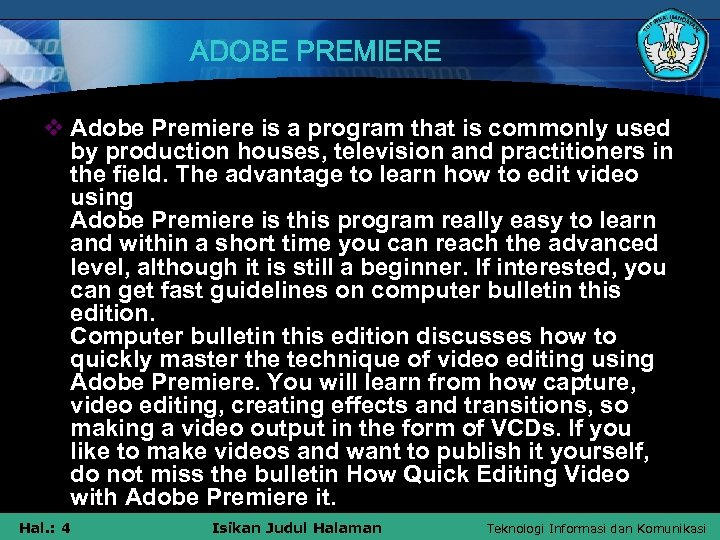 ADOBE PREMIERE v Adobe Premiere is a program that is commonly used by production