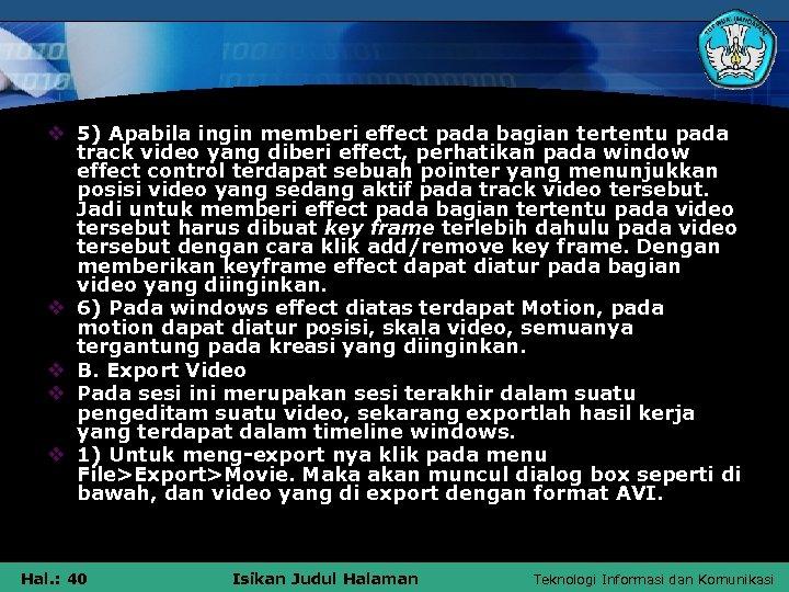 v 5) Apabila ingin memberi effect pada bagian tertentu pada track video yang diberi