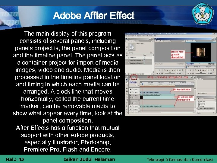Adobe Affter Effect The main display of this program consists of several panels, including