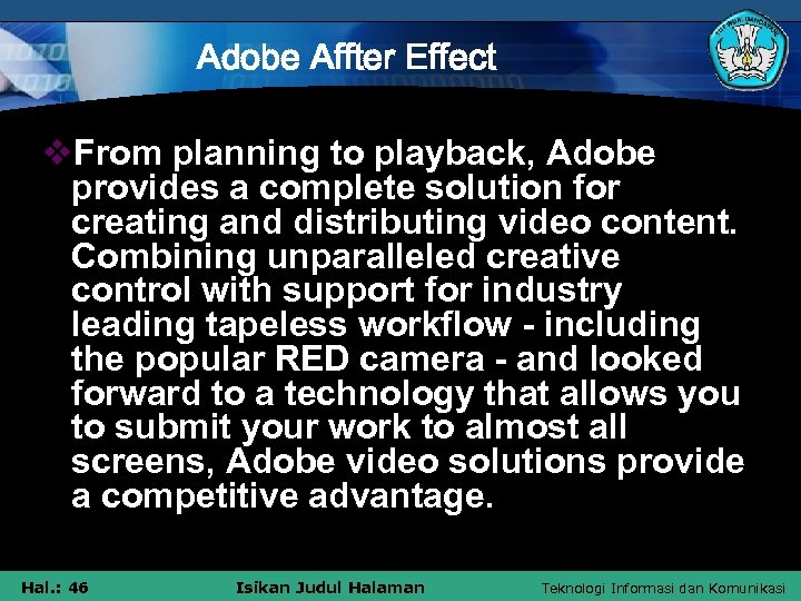 Adobe Affter Effect v. From planning to playback, Adobe provides a complete solution for