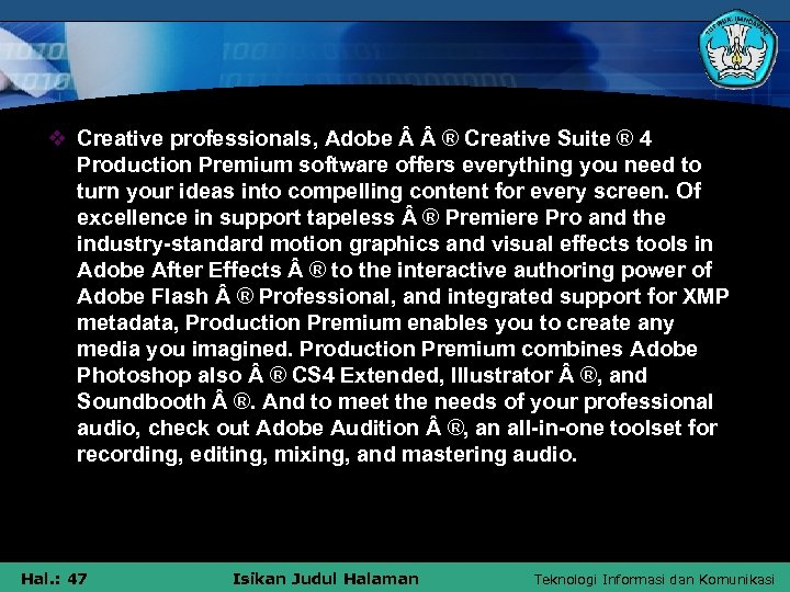v Creative professionals, Adobe ® Creative Suite ® 4 Production Premium software offers everything