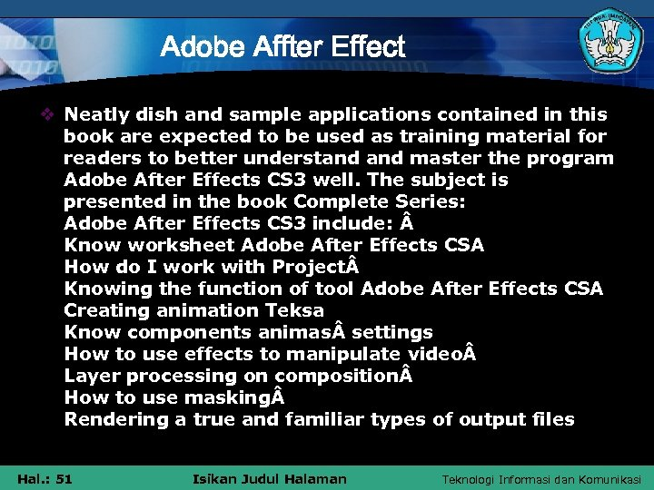 Adobe Affter Effect v Neatly dish and sample applications contained in this book are