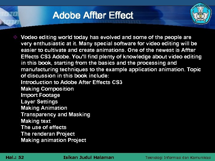 Adobe Affter Effect v Vodeo editing world today has evolved and some of the