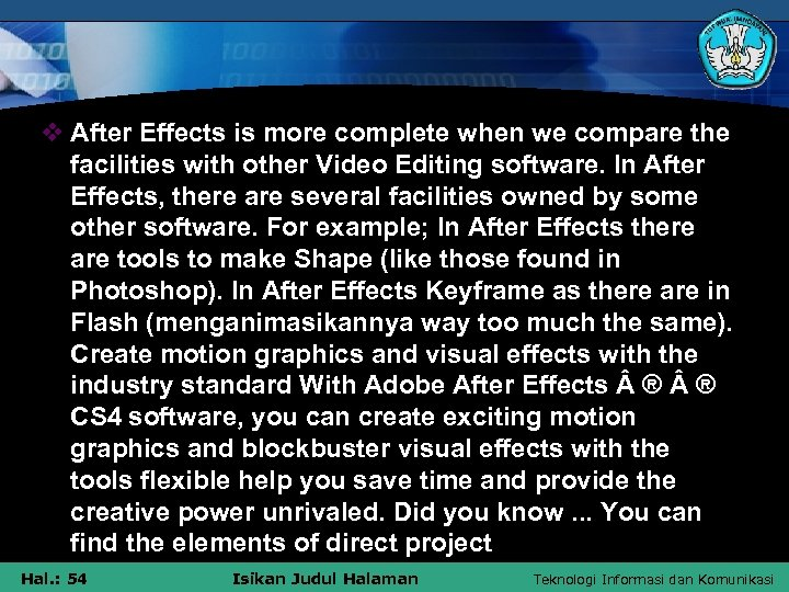 v After Effects is more complete when we compare the facilities with other Video