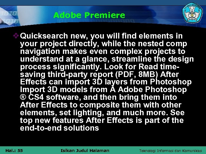 Adobe Premiere v Quicksearch new, you will find elements in your project directly, while