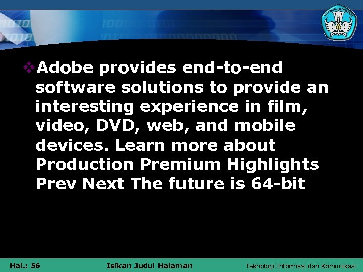 v. Adobe provides end-to-end software solutions to provide an interesting experience in film, video,