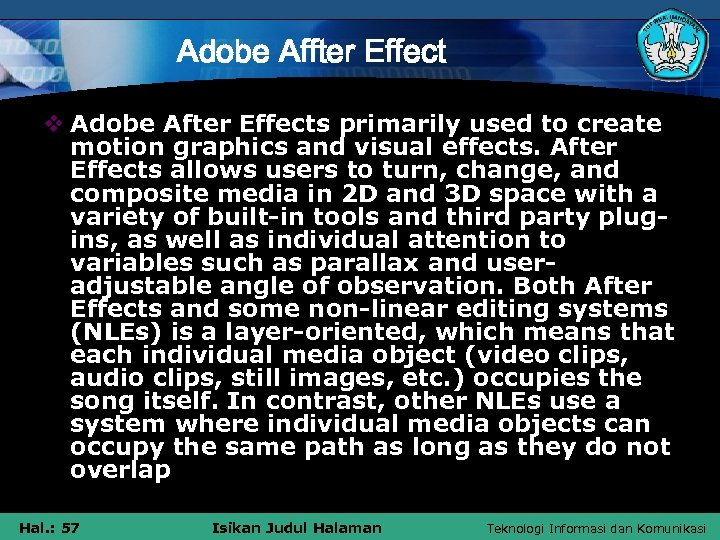 Adobe Affter Effect v Adobe After Effects primarily used to create motion graphics and