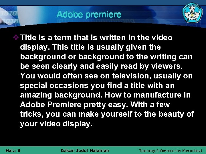 Adobe premiere v Title is a term that is written in the video display.