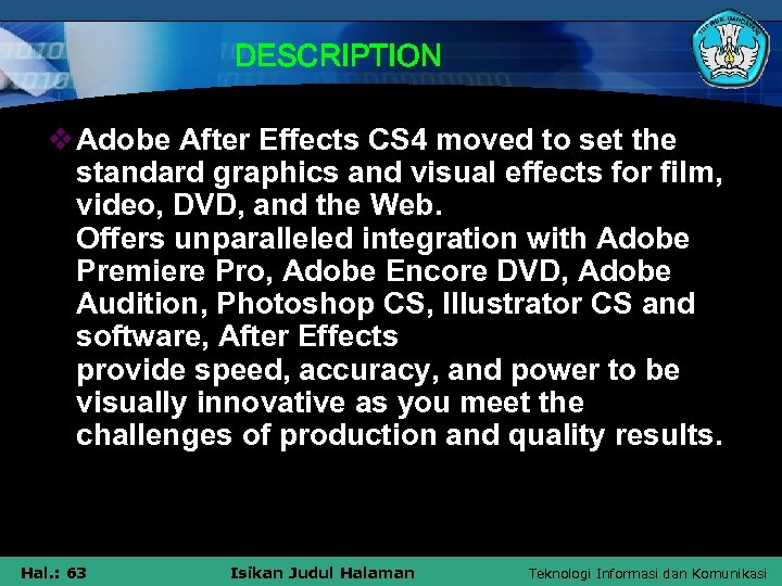 DESCRIPTION v Adobe After Effects CS 4 moved to set the standard graphics and