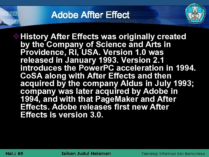 Adobe Affter Effect v History After Effects was originally created by the Company of