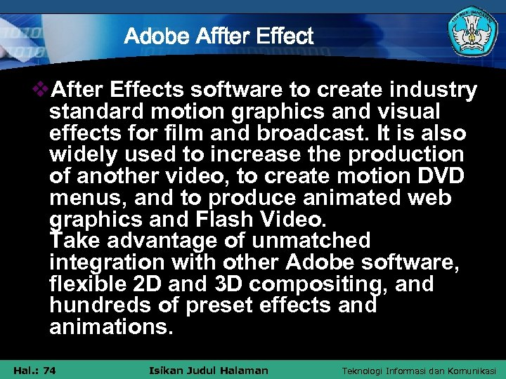 Adobe Affter Effect v. After Effects software to create industry standard motion graphics and