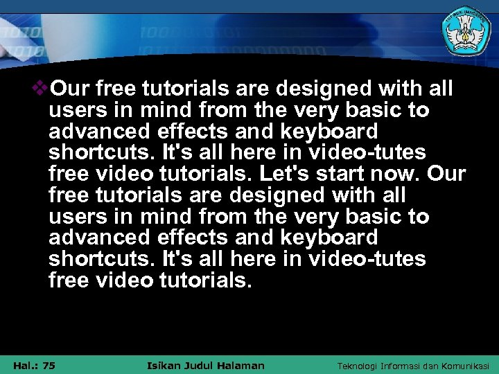 v. Our free tutorials are designed with all users in mind from the very
