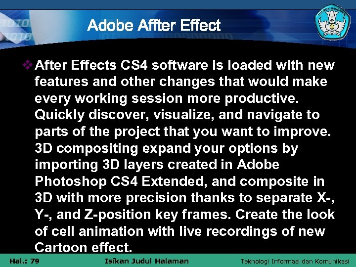 Adobe Affter Effect v After Effects CS 4 software is loaded with new features