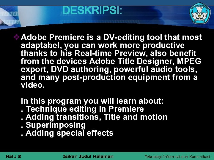 DESKRIPSI: v Adobe Premiere is a DV-editing tool that most adaptabel, you can work