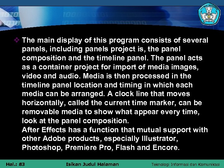 v The main display of this program consists of several panels, including panels project