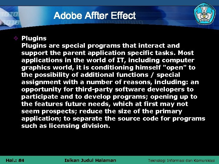 Adobe Affter Effect v Plugins are special programs that interact and support the parent