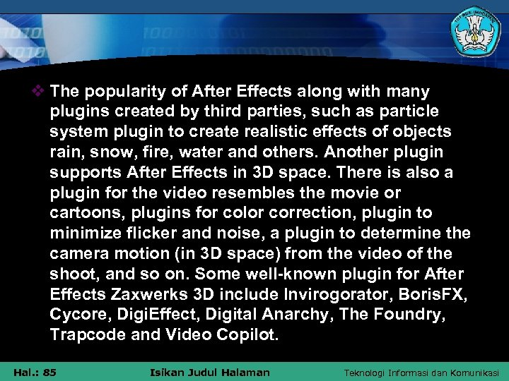 v The popularity of After Effects along with many plugins created by third parties,