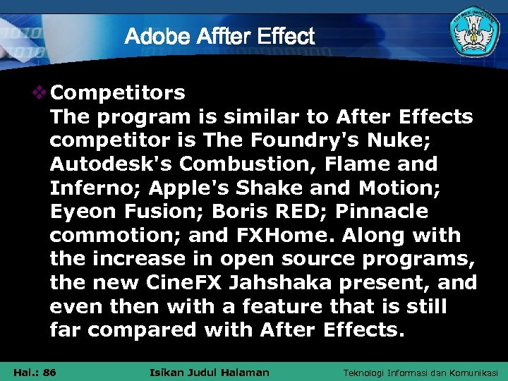 Adobe Affter Effect v Competitors The program is similar to After Effects competitor is