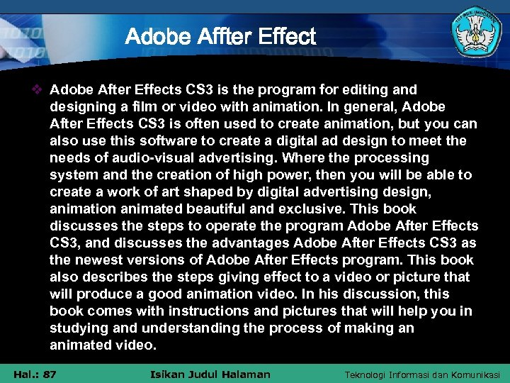Adobe Affter Effect v Adobe After Effects CS 3 is the program for editing