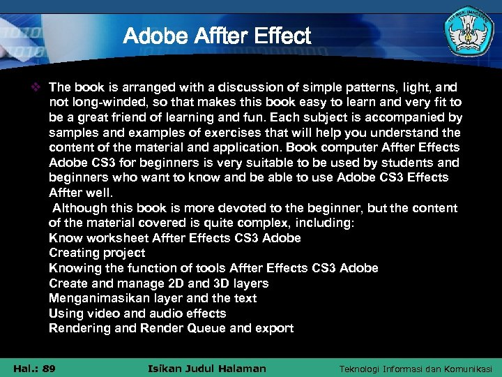 Adobe Affter Effect v The book is arranged with a discussion of simple patterns,