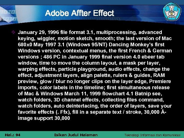 Adobe Affter Effect v January 29, 1996 file format 3. 1, multiprocessing, advanced keying,