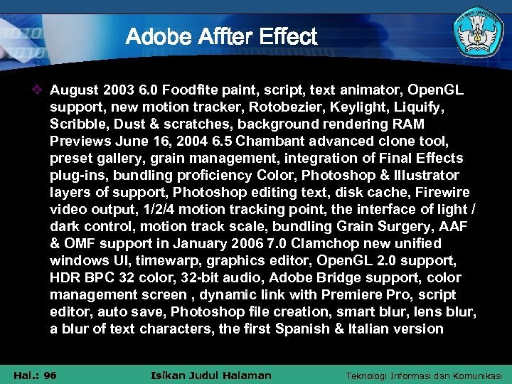 Adobe Affter Effect v August 2003 6. 0 Foodfite paint, script, text animator, Open.