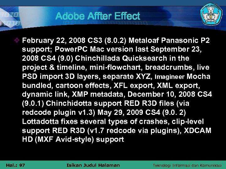 Adobe Affter Effect v February 22, 2008 CS 3 (8. 0. 2) Metaloaf Panasonic