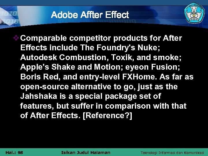 Adobe Affter Effect v Comparable competitor products for After Effects include The Foundry's Nuke;